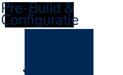 Pre-Build & Configuratie